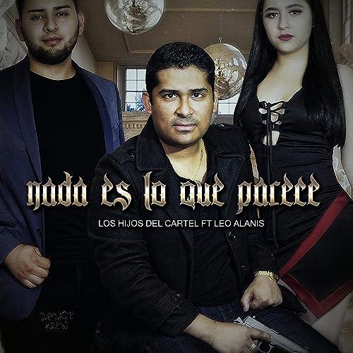 Nada Es Lo Que Parece (feat. Leo Alanis) by Los Hijos Del ...