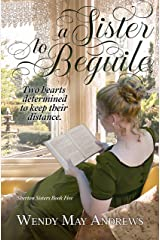 A Sister to Beguile: A Sweet & Clean Regency Romance (Sherton Sisters Book 5) Kindle Edition
