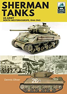 Sherman Tanks: US Army, North-Western Europe, 1944–1945 (TankCraft)
