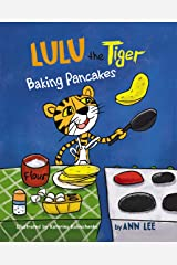 LULU the Tiger Baking Pancakes: A Children's Book about Counting, Cooking, Sharing and Social skills (Cooking Adventures) Kindle Edition
