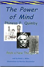 The Power of Mind; Phineas P. Quimby  Finds a New Thought (Paths to Power Book 4)