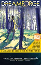 DreamForge Magazine Issue 1: Tales of Hope in the Universe (DreamForge Magazine Year 1)