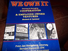 We Own It: Starting and Managing Cooperatives and Employee-Owned Ventures