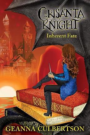 Crisanta Knight: Inherent Fate (the Crisanta Knight Series Book 3)