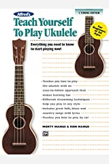 Alfred's Teach Yourself to Play Ukulele, C-Tuning Edition: Everything You Need to Know to Start Playing Now! (Teach Yourself Series) Kindle Edition