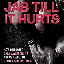Jab Till It Hurts: How Following Gary Vaynerchuk's Advice Helped Me Build A 7-Figure Brand