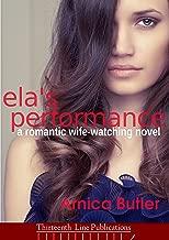 Ela's Performance: A Romantic Wife-Watching Novel