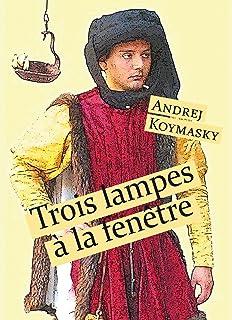 Trois lampes à la fenêtre (French Edition)
