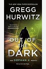 Out of the Dark: An Orphan X Novel Kindle Edition