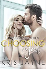 Choosing You (Thirsty Hearts Book 2) Kindle Edition