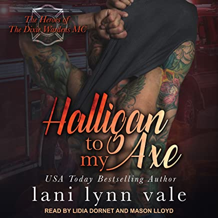 Halligan to My Axe: Heroes of Dixie Wardens MC Series, Book 2