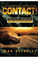 Contact!: A Tactical Manual for Post Collapse Survival Kindle Edition