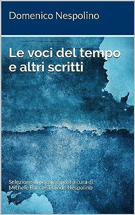 Le voci del tempo e altri scritti: Selezione di poesie e post a cura di Michele Barra e Davide Nespolino