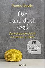 Das kann doch weg!: Das befreiende Gefühl, mit weniger zu leben. 55 Tipps für einen minimalistischen Lebensstil (German Edition) Kindle Edition