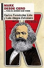 Marx desde cero. … para el mundo que viene: ...para el mundo que viene (Pensamiento crítico nº 71)