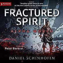 Fractured Spirit: Alpha World, Book 5