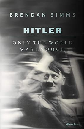 Hitler: Only the World Was Enough (English Edition)