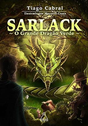 SARLACK: O Grande Dragão Verde: Versão Ilustrada