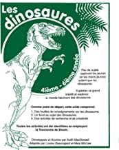 LES DINOSAURES Gr. 4-6 (French Edition)