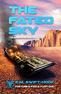 The Fated Sky: Transgressor Trilogy Book One (Fortune's Fools 1) (English Edition)