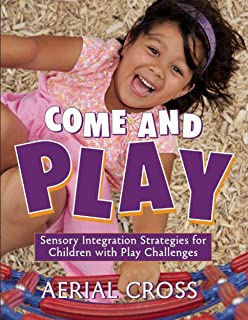 Come and Play: Sensory-Integration Strategies for Children with Play Challenges (English Edition)