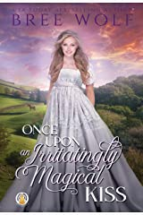 Once Upon an Irritatingly Magical Kiss (The Whickertons in Love Book 3) Kindle Edition