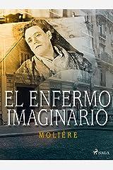 El enfermo imaginario (World Classics) (Spanish Edition) Kindle Edition
