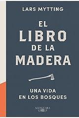El libro de la madera: Una vida en los bosques (Spanish Edition) Format Kindle
