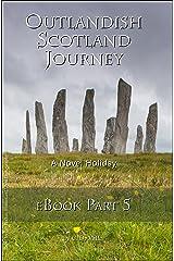 Outlandish Scotland Journey: eBook Part 5 (English Edition) Kindle Ausgabe