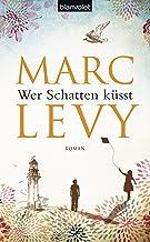 Wer Schatten küsst: Roman (German Edition)