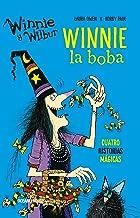 Winnie y Wilbur. Winnie la boba: Cuatro historias mágicas (El mundo de Winnie) (Spanish Edition)