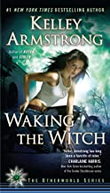 Waking the Witch (An Otherworld Novel Book 11)
