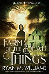 Farm of the Dead Things: A Dead Things Story Kindle Edition