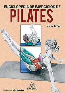 Pilates. Enciclopedia de ejercicios (Spanish edition