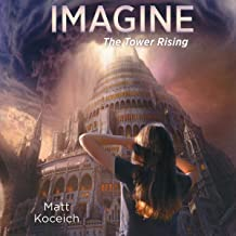 Imagine...The Tower Rising