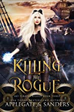 Killing the Rogue (The Sky Pirate Trilogy Book 3)