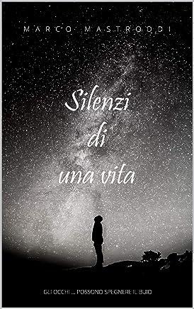 Silenzi di una vita