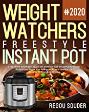 Weight Watchers Freestyle Instant Pot #2020: 5-Ingredient Affordable, Quick and Delicious WW Smart Points Recipes | Weight Loss, Boost Your Energy and ... Healthy Life | Lose up 30 Pounds in 21 Day