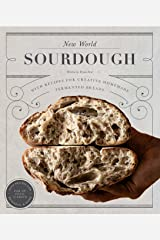 New World Sourdough: Artisan Techniques for Creative Homemade Fermented Breads; With Recipes for Birote, Bagels, Pan de Coco, Beignets, and More (English Edition) Formato Kindle