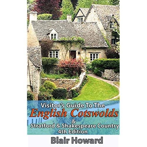 Visitors Guide to the English Cotswolds: 4th Edition