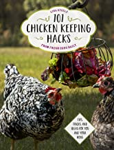 101 Chicken Keeping Hacks from Fresh Eggs Daily: Tips, Tricks, and Ideas for You and your Hens PDF