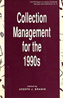 Collection Management for the 1990s: Proceedings of the Midwest Collection Management and Development Institute, Chicago, ...