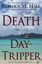 Death of a Day-Tripper (Quirky Tales from the Caribbean Book 3)