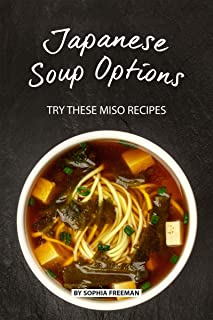 Japanese Soup Options: Try these Miso Recipes