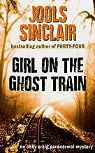 Girl on the Ghost Train: An Abby Craig Paranormal Mystery (Abby Craig Paranormal Mysteries Book 1)