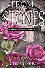 From the Stones: A Colleen Broadhurst Adventure (1) Kindle Edition