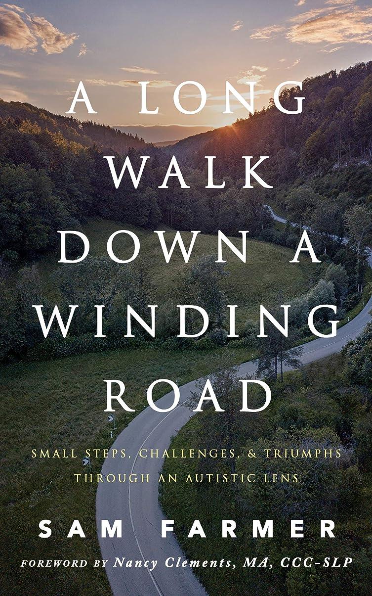 費用間欠ウォーターフロントA Long Walk Down a Winding Road: Small Steps, Challenges, and Triumphs Through an Autistic Lens (English Edition)