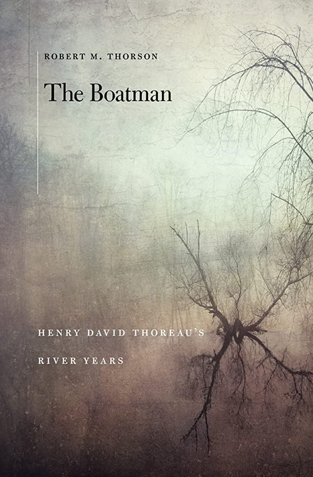 グリル正しくブレイズThe Boatman: Henry David Theoreau's River Years (English Edition)