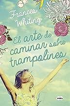 El arte de caminar sobre trampolines (Spanish Edition)