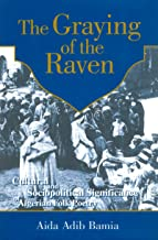 The Graying of the Raven: Cultural and Sociopolitical Significance of Algerian Folk Poetry